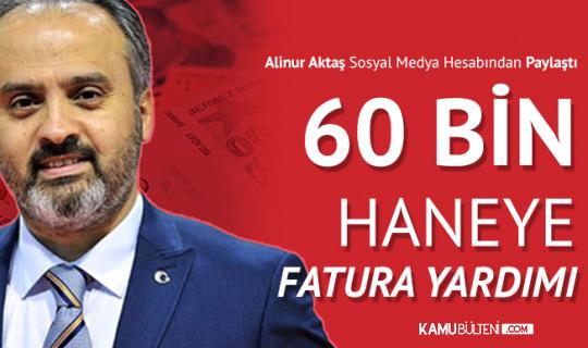 """Alinur Aktaş Açıkladı: """"60 Bin Haneye Fatura Yardımı"""""""
