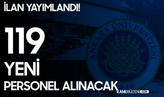 Ankara Üniversitesi'ne 119 Sözleşmeli Personel Alımı Yapılacak