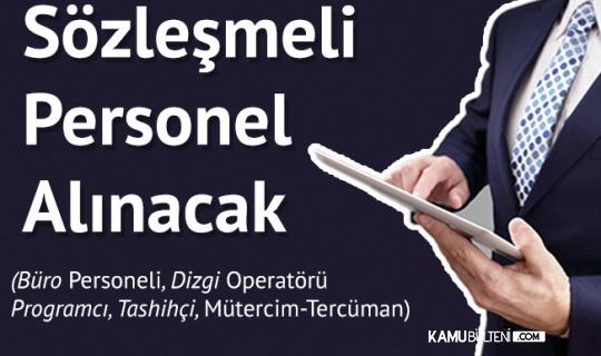 Büro Personeli, Dizgi Operatörü, Programcı, Tashihçi, Mütercim-Tercüman Alınacak! Başvuru Genel ve Özel Şartları