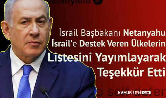 İsrail Başbakanı Netanyahu, İsrail'e Destek Veren Ülkelerin Listesini Yayınlayarak Teşekkür Etti