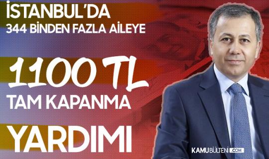 İstanbul Valisi: 344 bin 785 Aileye 1100 TL Tam Kapanma Yardımı Yapıldı