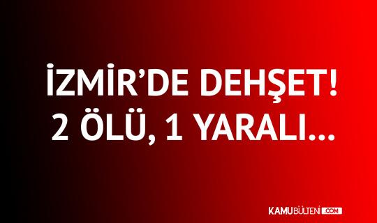 İzmir'de Dehşet! Annesini Bıçakladı, 2 Kişiyi Tabancayla Öldürdü