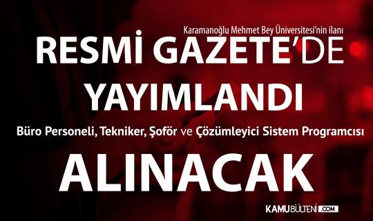 Karamanoğlu Mehmet Bey Üniversitesi'ne Büro Personeli, Tekniker, Şoför, ve Çözümleyici Sistem Programcısı Alınacak