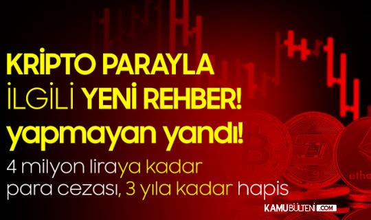 Kripto Parayla İlgili Yeni Rehber!  Yapmayan Yandı: 4 Milyon Liraya Kadar Para Cezası, 3 Yıla Kadar Hapis...