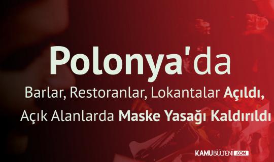 Polonya'da Barlar, Restoranlar, Lokantalar Açıldı, Açık Alanlarda Maske Yasağı Kaldırıldı