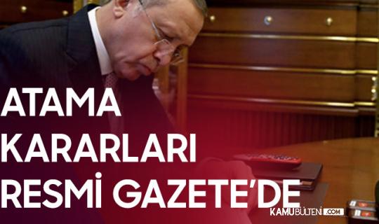 Resmi Gazete'de Yayımlandı! Cumhurbaşkanlığı'ndan Yeni Atama Kararları!