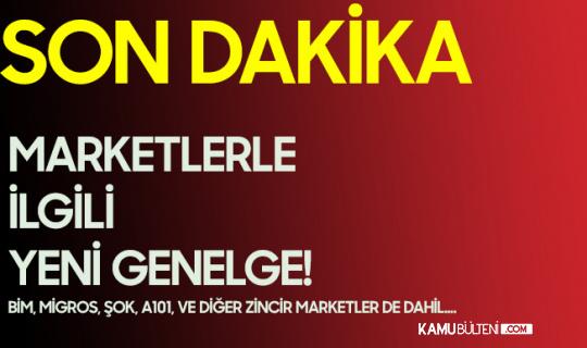 Son Dakika! 81 İlde Marketlerle İlgili Yeni Genelge