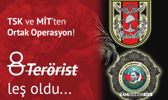 TSK ve MİT'ten Ortak Operasyon: 8 Terörist Öldürüldü