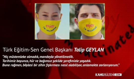 Türk Eğitim-Sen Genel Başkanı Talip Geylan'dan Tepki Çeken Reklamla İlgili Açıklama: Nasıl olabiliyor, Anlamakta Zorlanıyorum...