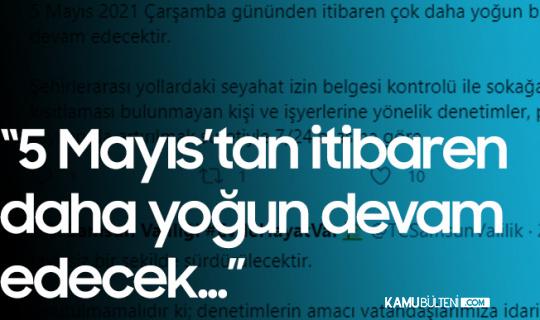 """Valilik Açıkladı, """"5 Mayıs'tan İtibaren daha Yoğun Devam Edecek"""""""