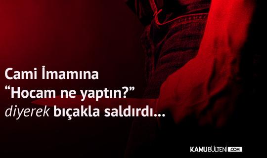 Burdur'da Cami İmamına Bıçaklı Saldırı