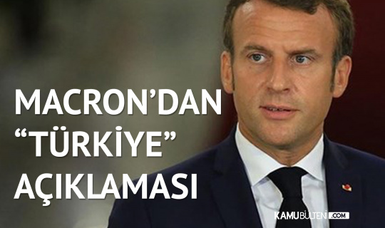 Fransa Cumhurbaşkanı Macron'dan 'Türkiye' Açıklaması