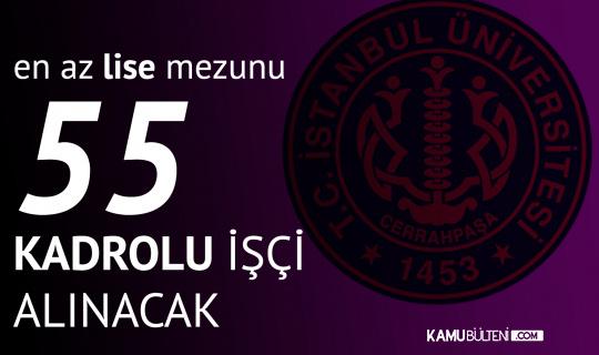 İstanbul Üniversitesi Cerrahpaşa Rektörlüğü'nden Kadrolu 55 Temizlik Görevlisi Alımı Duyurusu
