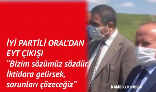 İYİ Parti Ankara Milletvekili ve Teşkilat Başkan Yardımcısı Oral: EYT'liler Her Yerde