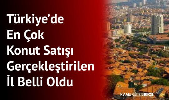 Türkiye'de Konut Satışları Önceki Yılın Aynı Ayına Göre Yüzde 16.2 Artış Gösterdi