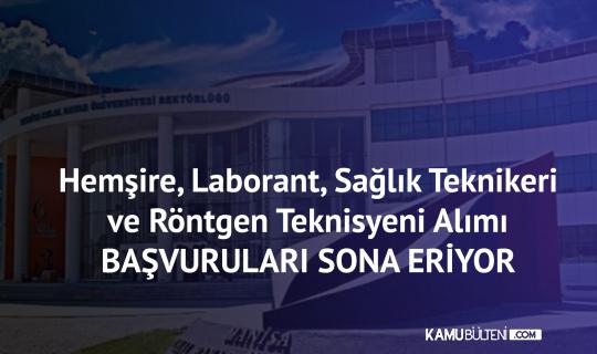 Manisa Celal Bayar Üniversitesi'ne Hemşire, Laborant, Sağlık Teknikeri ve Röntgen Teknisyeni Alımı Başvurularında Sona Gelindi