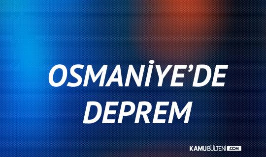 Osmaniye'de Deprem Meydana Geldi! İçişleri Bakan Yardımcısı Çataklı'dan İlk Açıklama