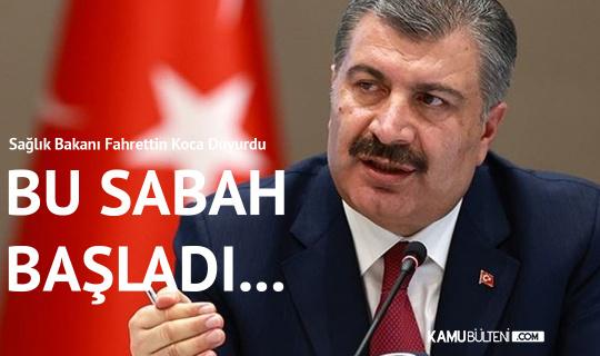 """Sağlık Bakanı Fahrettin Koca , """"Bu Sabahtan İtibaren Başladı"""" Diyerek Duyurdu"""