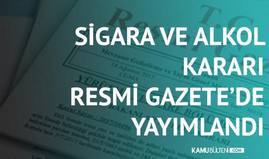 Sigara ve Alkolle İlgili Yeni Karar Resmi Gazete'de Yayımlandı