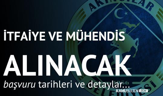 Sivas Akıncılar Belediyesi'ne Mühendis ve İtfaiye Eri Alımı Yapılacak