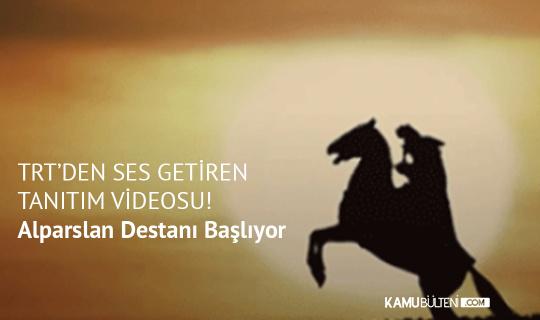 TRT'den Ses Getiren Tanıtım Videosu! Alparslan Destanı Başlıyor