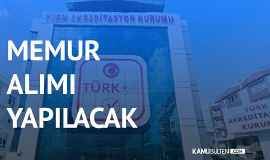 Türk Akreditasyon Kurumu'na Memur Alımı Yapılacak ( Akreditasyon Uzman Yardımcısı, Hukuk Müşaviri)