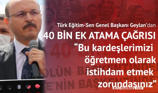 Türk Eğitim-Sen'den Öğretmenlerin 40 Bin Atama Talebine Destek: Bu Kardeşlerimizi Öğretmen Olarak İstihdam Etmek Zorundasınız