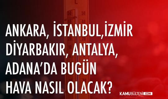4 Temmuz'da Ankara, İstanbul, İzmir, Antalya, Trabzon'da Hava Durumu Nasıl Olacak?