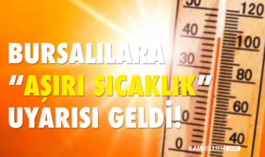 Bursa İl Sağlık Müdüründen Yüksek Sıcaklık Uyarısı Geldi