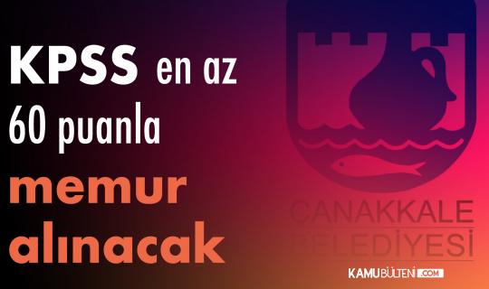Çanakkale Belediyesi'ne KPSS En Az 60 Puanla Personel Alımı Yapılacak