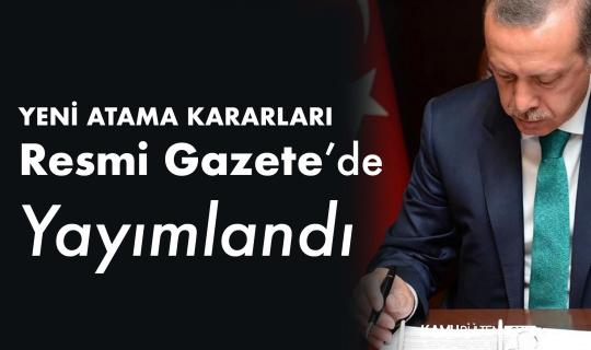 Erdoğan İmzaladı! Yeni Atama Kararları Resmi Gazete'de Yayımlandı