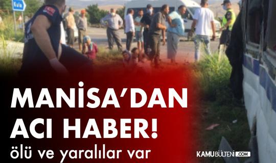 Manisa'dan Acı Haber! 2 Ölü, 9 Yaralı