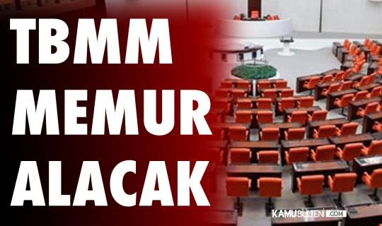 Türkiye Büyük Millet Meclisine 35 Memur Alımı Yapılacak