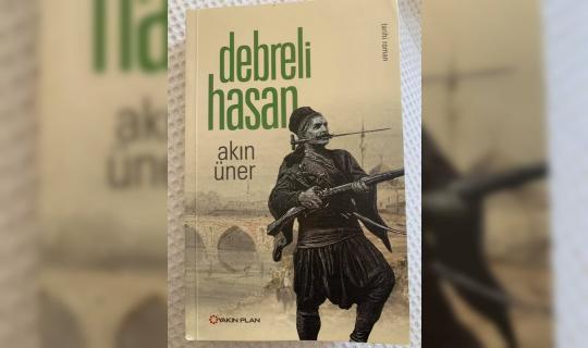 Bir Rumeli efsanesi: Debreli Hasan