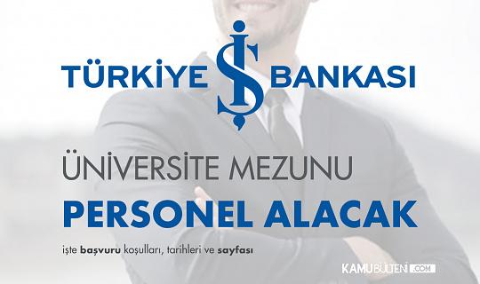 İş Bankasına Üniversite Mezunu Personel Alınacak