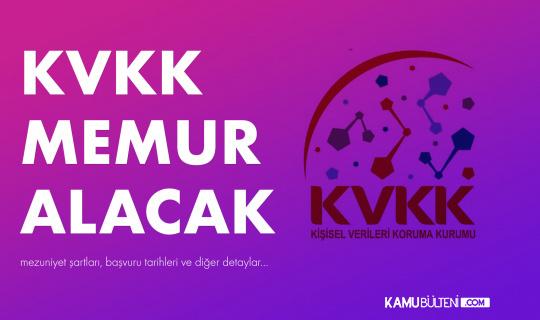 KVKK Memur Alımı Yapacak! KVKK'na Memur Alımı için Başvuru Tarihleri ve Şartları