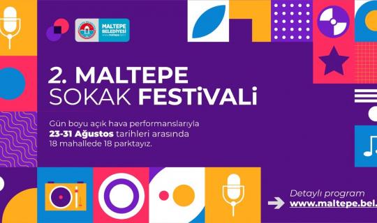 Maltepe'de 9 gün sürecek 2. Sokak Festivali 23 Ağustos'ta başlıyor