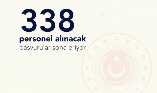 Milli Savunma Bakanlığı'na 338 Personel Alımı Başvuruları Son Buluyor