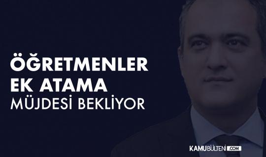 Öğretmenler Ek Atama Müjdesi Bekliyor!