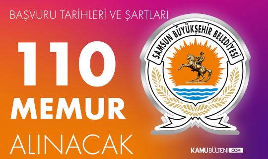 Samsun Büyükşehir Belediyesi'ne 110 Memur Alınacak! Başvuru Yapmak İsteyenlerde Aranacak KPSS Şartları ve Diğer Şartlar