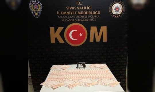Sivas'ta sahte para operasyonu