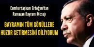 Cumhurbaşkanı Erdoğan Ramazan Bayramı mesajı yayımladı