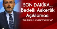 AK Parti Sözcüsünden Flaş Bedelli Askerlik Açıklaması 'Değişiklik Düşünülmüyor'