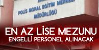 Ankara Polis Moral Eğitim Merkezi'ne En Az Lise Mezunu Temizlik Engelli Görevlisi Alınacak