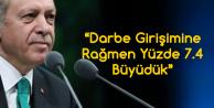 Cumhurbaşkanı Erdoğan: Darbe Girişimine Rağmen Yüzde 7.4 Büyüdük