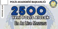 En Az Lise Mezunu 2 Bin 500 Polis Alınacak (Beklenen Duyuru Geliyor)