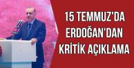 Erdoğan'dan 15 Temmuz'da Kritik Açıklamalar