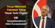Fahrettin Yokuş: PKK ve Sempatizanlarının Kökleri Kurutulmalıdır!