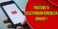 Youtube'a Telefondan Girenler Dikkat !