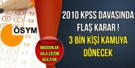 2010 KPSS Davasında 3 Bin Kişiye Kamu Yolu (Mağdurlar Hala Yok Sayılıyor)
